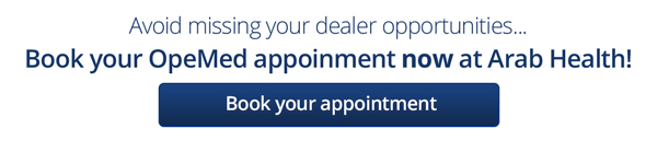 Avoid missing your dealer opportunities... Book your OpeMed appointment now at Arab Health!